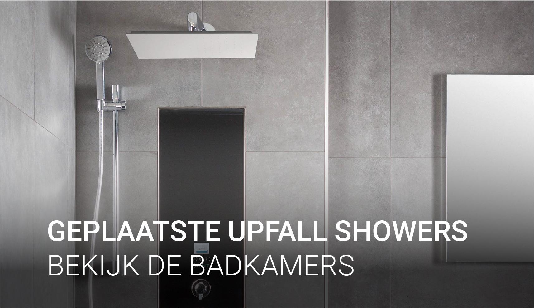 Geplaatste Upfall Showers